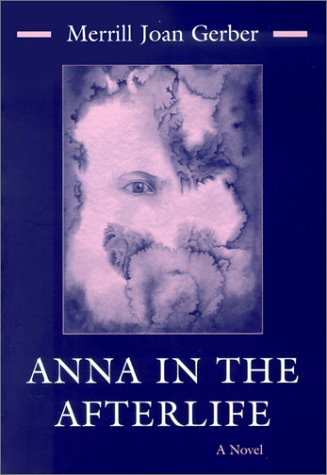 Anna in the Afterlife (Library of Modern Jewish Literature), Merrill Joan Gerber