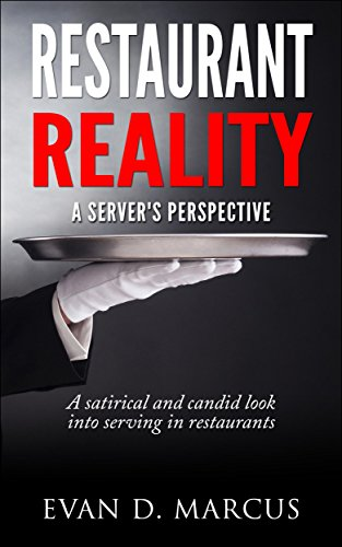 Restaurant Reality: A Server's Perspective by Evan D. Marcus ebook deal