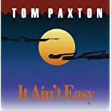 It Ain't Easyby Tom Paxton
