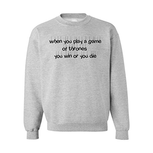 When You Play Game Of Thrones You Win Or Die XXL Unisex Sweater