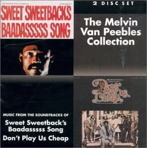 Sweetback's Baadasssss Song / Don't Play Us Cheap [2 on 1]