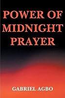 Power of Midnight Prayer (Volume 1)