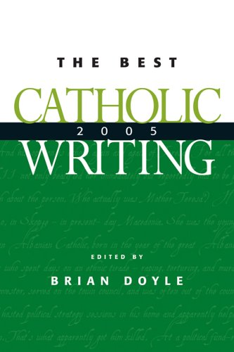 The Best Catholic Writing 2005