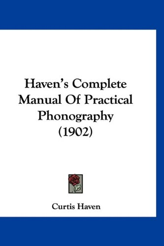 Haven's Complete Manual of Practical Phonography (1902)