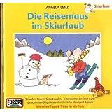 """Die Reisemaus, Audio-CDs, Bd.6 : Die Reisemaus im Skiurlaub, 1 Audio-CDvon """"Angela Lenz"""""""