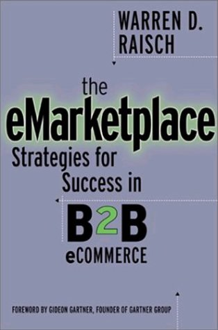 The e-Marketplace: Successful Strategies for B2B ECommerce