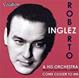 Roberto Inglez Come Closer To Me: FROM THE SAVOY HOTEL, LONDON