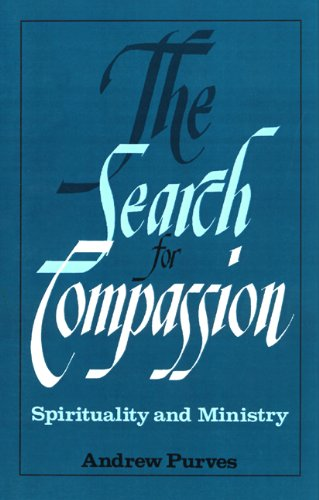 The Search for Compassion: Spirituality and Ministry