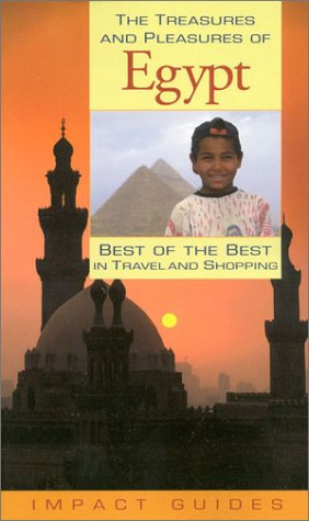 The Treasures and Pleasures of Egypt: Best of the Best (Impact Guides)