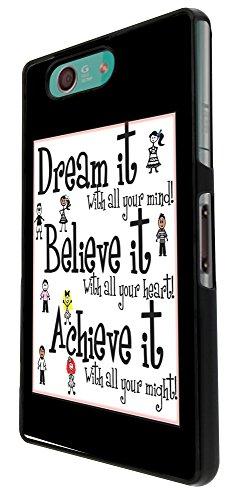 276 - Dream it quote Design für Alle Sony Xperia Z / Sony Xperia Z1 / Sony Xperia Z2 / Sony Xperia Z3 / Sony Xperia Z4 / Sony Xperia Z1 Compact / Sony Xperia Z2 Compact / Sony Xperia Z3 Compact / Sony Xperia Z4 Compact / Sony Xperia M2 / Sony Xperia M4 Fashion Trend Hülle Schutzhülle Case Cover Metall und Kunststoff - Bitte wählen Sie Ihr Telefonmodell und Farbe aus der Dropbox