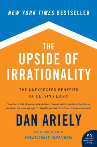 Upside of Irrationality, The