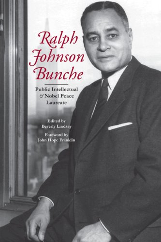Ralph Johnson Bunche: Public Intellectual and Nobel Peace Laureate