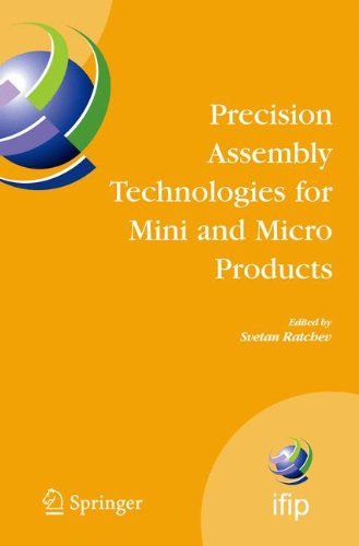 Precision Assembly Technologies for Mini and Micro Products: Proceedings of the IFIP TC5 WG5.5 Third International Preci