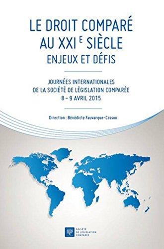 Le droit comparé au XXIe siècle - Enjeux et défis : Journées internationales de la Société de législation comparée 8-9 avril 2015