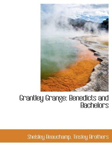 Grantley Grange: Benedicts and Bachelors