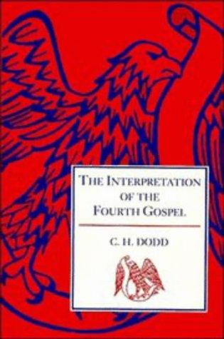 The Interpretation of the Fourth Gospel, C. H. DODD