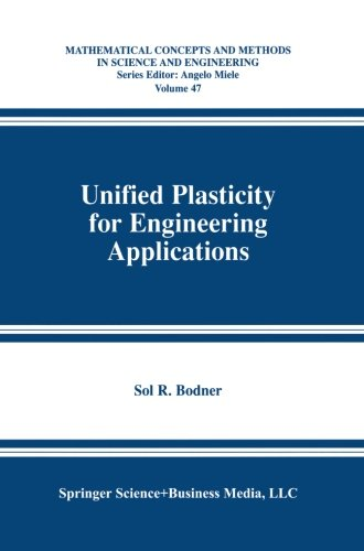 Unified Plasticity for Engineering Applications (Mathematical Concepts and Methods in Science and Engineering)
