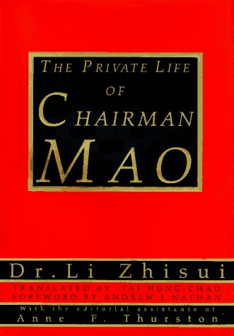 The Private Life of Chairman Mao: The Memoirs of Mao's Personal Physician Dr. Li Zhisui, Zhi-Sui Li