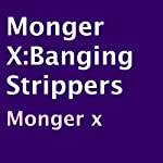 Monger X: Banging Strippers | Monger X