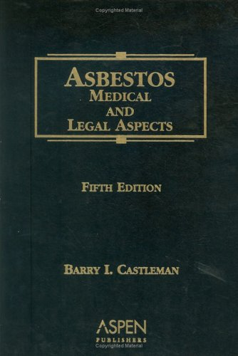 Asbestos: Medical and Legal Aspects, Fifth Edition