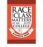 img - for [ Race and Class Matters at an Elite College ] By Aries, Elizabeth ( Author ) [ 2008 ) [ Paperback ] book / textbook / text book