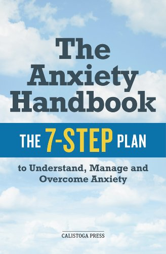 The Anxiety Handbook: The 7-Step Plan to Understand, Manage, and Overcome Anxiety