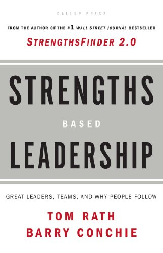 Strengths Based Leadership: Great Leaders, Teams, and Why...