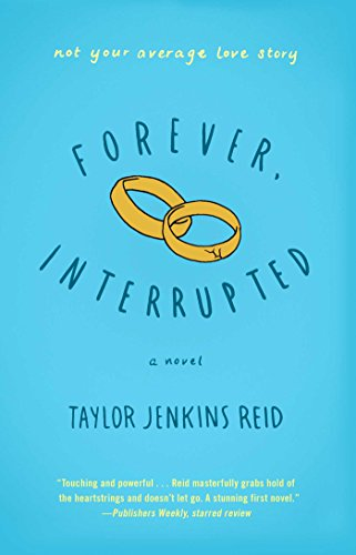 Don't wait forever … because this BEST PRICE EVER sale will eventually be interrupted!  Forever, Interrupted: A Novel by Taylor Jenkins Reid