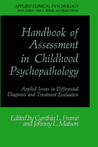 Handbook of Assessment in Childhood Psychopathology: Applied Issues in Differential Diagnosis and Treatment Evaluation (
