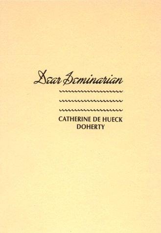 Dear Seminarian, Catherine De Hueck Doherty