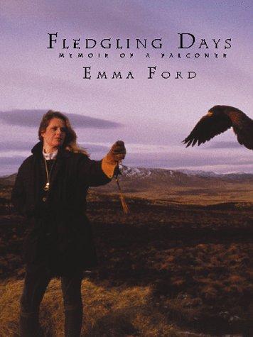 Fledgling Days: Memoir of a Falconer
