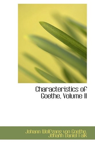 Characteristics of Goethe, Volume II: 2
