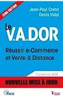 Le V.A.D.OR Réussir e-commerce et vente à distance