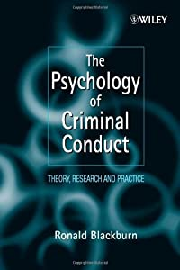 The Psychology of Criminal Conduct: Theory, Research and Practice