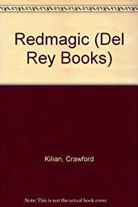 Redmagic (Del Rey Books) by Crawford Kilian
