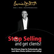 Stop Selling and Get Clients: The Proven 9-Step Guide for Professionals | [Bernie DeSouza]
