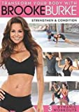 BROOKE BURKE:STRENGTHEN & CONDITION BROOKE BURKE:STRENGTHEN & CONDITION