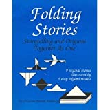 Folding Stories: Storytelling and Origami Together As One