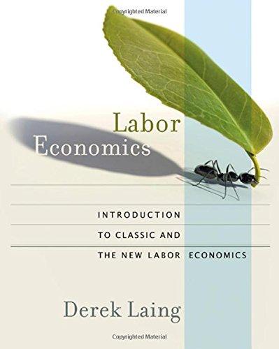 Labor Economics: Introduction To Classic And The New Labor Economics