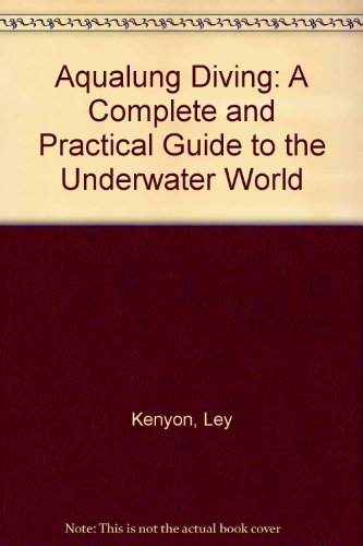 Aqualung Diving: A Complete and Practical Guide to the Underwater World PDF