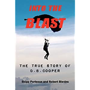 Into The Blast - The True Story of D.B. Cooper