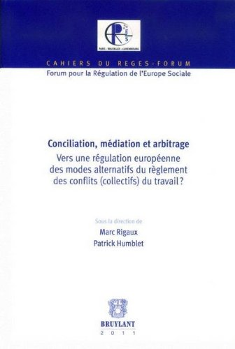 Conciliation, médiation et arbitrage : Vers une régulation européenne des modes alternatifs du règlement des conflits (collectifs) du travail ?