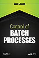 Control of Batch Processes Front Cover