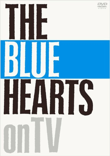 THE BLUE HEARTS on TV [DVD]