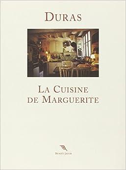 La cuisine de marguerite marguerite duras for Marguerite cuisine