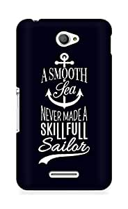 Amez A Smooth Sea Never made a Skillful Sailor Back Cover For Sony Xperia E4