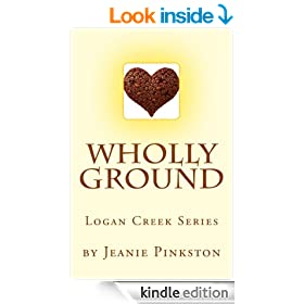 Wholly Ground (The Logan Creek Series)