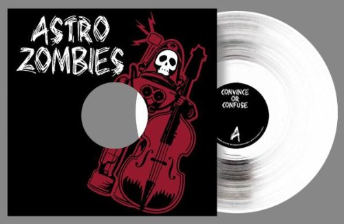 ASTRO ZOMBIES,THE CONVINCE OR CONFUSE