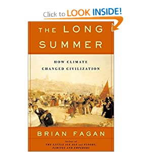Amazon.com: The Long Summer: How Climate Changed Civilization (9780465022816): Brian Fagan: Books