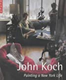 img - for John Koch: Painting a New York Life book / textbook / text book